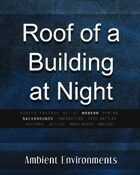 Roof of Building Night - from the RPG & TableTop Audio Experts