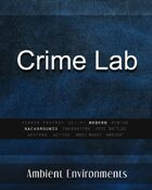Crime Lab - from the RPG & TableTop Audio Experts
