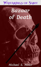 Bazaar of Death: Wayfarings of Sabit: Six