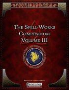 The Spell-Works Compendium Volume III