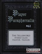 Player Paraphernalia #61 The Sellsword (Hybrid Class)