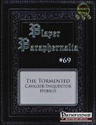 Player Paraphernalia #69 The Tormented (Hybrid Class)