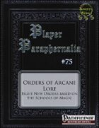 Player Paraphernalia #75 Orders of Arcane Lore
