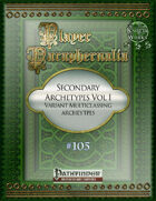 Player Paraphernalia #105 Secondary Archetypes Vol I, Variant Multiclassing Archetypes