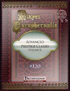 Player Paraphernalia #120 Advanced Prestige Classes, Volume II