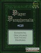 Player Paraphernalia #125 Elemental Disciplines, New Psychic Disciplines