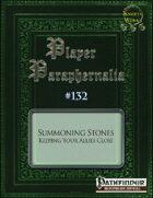 Player Paraphernalia #132 Summoning Stones, Keeping Your Allies Close