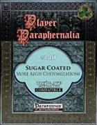 Player Paraphernalia #140 Sugar Coated, More Aegis Customizations