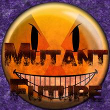 Mutant Future