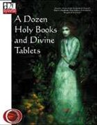 A Dozen Holy Books and Divine Tablets