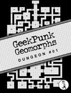 GeekPunk Geomporphs: Dungeon #01