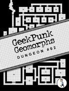 GeekPunk Geomporphs: Dungeon #02