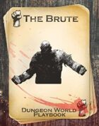 The Brute - A Dungeon World Playbook