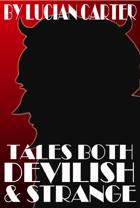 Tales Both Devilish & Strange