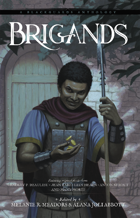 Brigands: A Blackguards Anthology