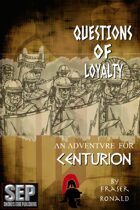 Questions of Loyalty: A Centurion Adventure