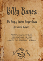 Billy Bones. His Book of Nautical Nonpareils and Mechanical Marvels.