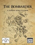 Bombardier. A Dungeon World Playbook.
