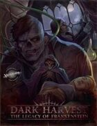 Dark Harvest: Legacy of Frankenstein