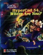 Hypercad 54, Where Are You?