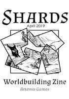 Shards: Worldbuilding Zine - Issue #1