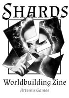 Shards: Worldbuilding Zine - Issue #4