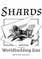 Shards: Worldbuilding Zine - Issue #3