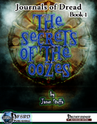 Journals of Dread Book 1: Secrets of the Oozes