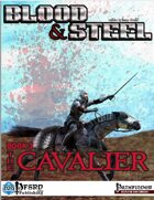 Blood & Steel, Book 3 - The Cavalier (PFRPG)