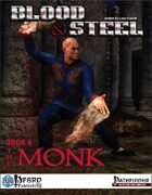 Blood & Steel, Book 4 - The Monk (PFRPG)
