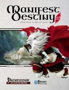 Manifest Destiny, Book 1 - Domains & Devotions (PFRPG)