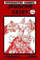 Jawbone Grief: The Demon and the Dead #1 (One Shot)