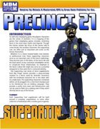 Supporting Cast: Precinct 21 (M&M Superlink)