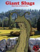 Giant Slugs: Slimy Slabs of Mollusk Meat