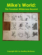Mike's World: The Forsaken Wilderness Beyond