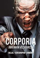 Corporia: Inhuman Resources - Belial to Chimera