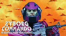 Zyborg Commando Resurrection Overdrive