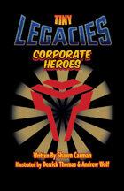Tiny Legacies: Corporate Heroes