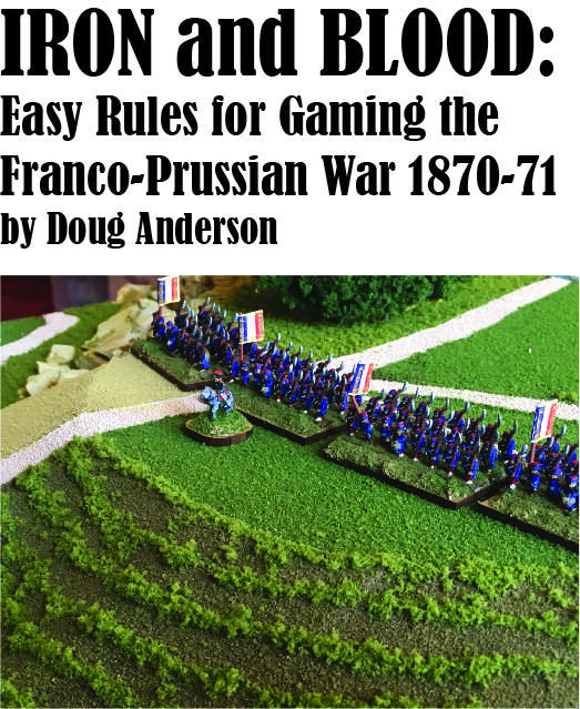 Iron and Blood: Easy Rules for Gaming The Franco-Prussian War
