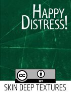 Skin Deep Texture 4: Happy Distress!