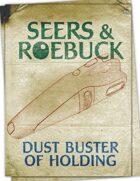 Seers & Roebuck: Dust Buster of Holding