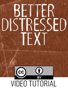Tutorial: Better Distressed Text