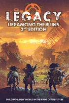 Legacy: Life Among the Ruins 2nd Edition