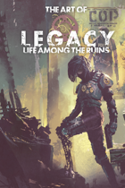 The Art of Legacy: Life Among the Ruins