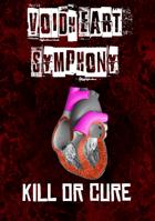 Voidheart Symphony: Kill or Cure