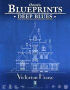 Deep Blues: Victorian House