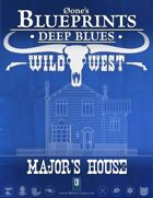 Deep Blues: Wild West - Major's House