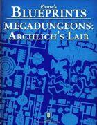 0one's Blueprints: Megadungeons - Archlich's Lair