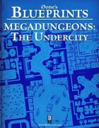 0one's Blueprints: Megadungeons - The Undercity