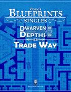 0one's Blueprints: Dwarven Depths - Trade Way